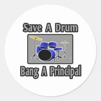 Save a Drum...Bang a Principal Classic Round Sticker