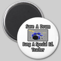 Save a Drum...Bang a Special Ed. Teacher 2 Inch Round Magnet