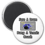 Save a Drum...Bang a Tennis Coach Magnet