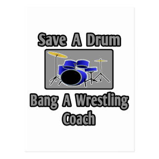 Save a Drum...Bang a Wrestling Coach Postcard