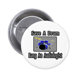 Save a Drum...Bang an Audiologist Button