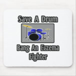 Save a Drum...Bang an Eczema Fighter Mousepad