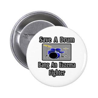 Save a Drum...Bang an Eczema Fighter Pins