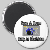 Save a Drum...Bang an Electrician 2 Inch Round Magnet