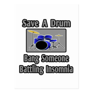 Save a Drum...Bang Someone Battling Insomnia Postcard