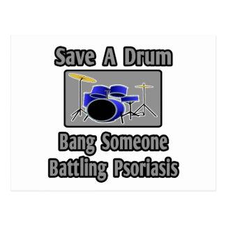 Save a Drum...Bang Someone Battling Psoriasis Postcard