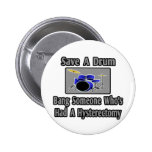 Save a Drum...Bang Someone...Hysterectomy 2 Inch Round Button