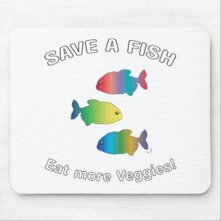SAVE A FISH - Eat more Veggies Mouse Pad