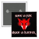 Save a fox - shoot a hunter pin