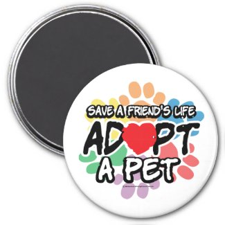 Save A Friend Adopt A Pet 3 Inch Round Magnet
