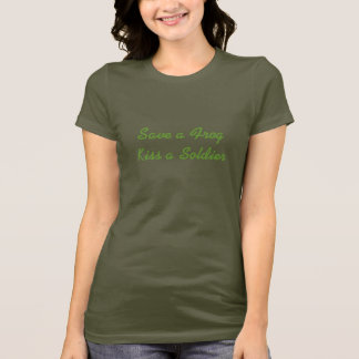 Save a Frog Kiss a Soldier T-Shirt