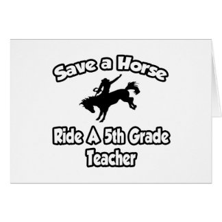Save a Horse, Ride a 5th Grade Teacher Card