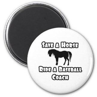 Save a Horse, Ride a Baseball Coach Refrigerator Magnet