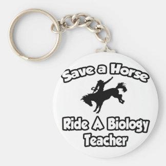 Save a Horse, Ride a Biology Teacher Key Chain