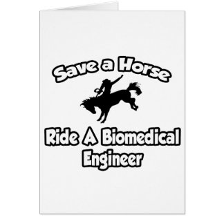 Save a Horse, Ride a Biomedical Engineer Card