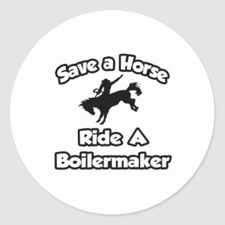 Save a Horse Ride a Boilermaker Round Stickers