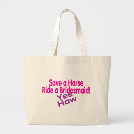 Save A Horse Ride A Bridesmaid Large Tote Bag