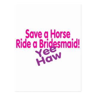 Save A Horse Ride A Bridesmaid Yee Haw Postcard
