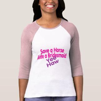Save A Horse Ride A Bridesmaid Yee Haw T Shirt