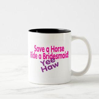 Save A Horse Ride A Bridesmaid Yee Haw Two-Tone Coffee Mug