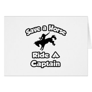 Save a Horse Ride a Captain Greeting Cards