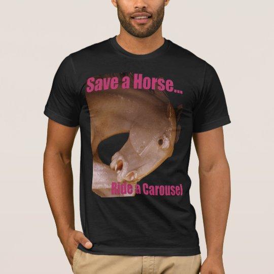 Save a Horse Ride a Carousel T-Shirt