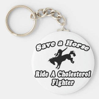 Save a Horse, Ride a Cholesterol Fighter Keychains