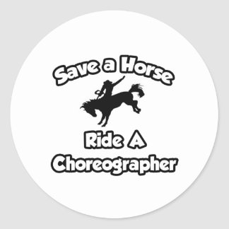 Save a Horse, Ride a Choreographer Stickers