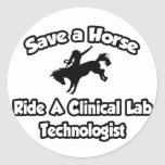 Save a Horse, Ride a Clinical Lab Tech Stickers