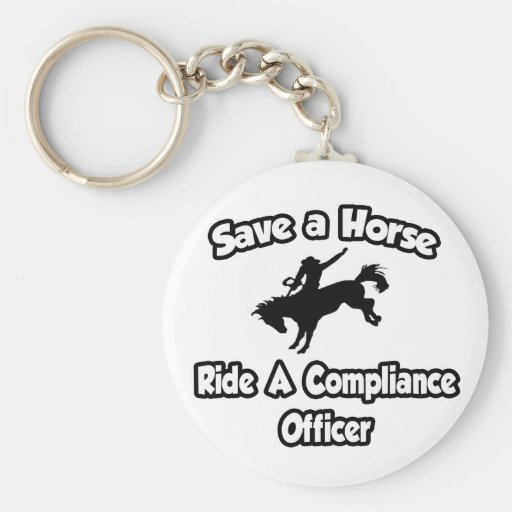 Save a Horse, Ride a Compliance Officer Keychains
