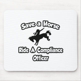 Save a Horse, Ride a Compliance Officer Mouse Pad
