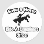 Save a Horse, Ride a Compliance Officer Classic Round Sticker