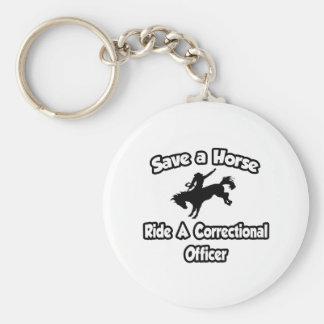 Save a Horse, Ride a Correctional Officer Basic Round Button Keychain