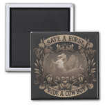 Save A Horse...Ride A Cowboy! 2 Inch Square Magnet