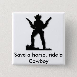 Save a horse, ride a Cowboy Button