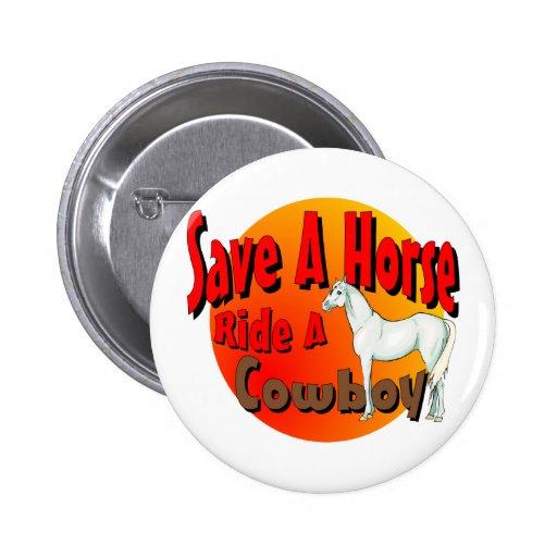 Save A Horse Ride A Cowboy Pinback Button