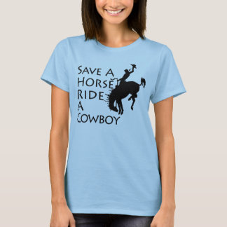 Save A Horse Ride A Cowboy T-Shirt