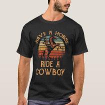 Save A Horse Ride A Cowboy Vintage T shirt