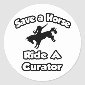 Save a Horse, Ride a Curator Classic Round Sticker