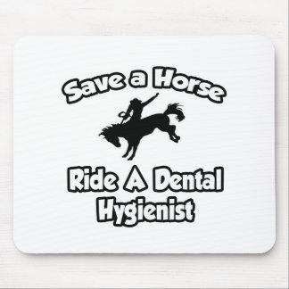 Save a Horse Ride a Dental Hygienist Mousepad