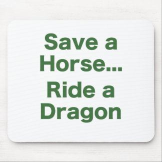 Save a Horse... Ride a Dragon Mouse Pad