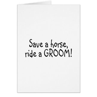 Save a Horse Ride a Groom Greeting Card