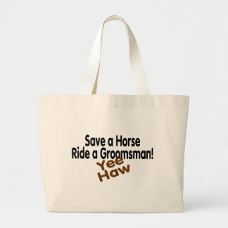 Save A Horse Ride A Groomsman Large Tote Bag