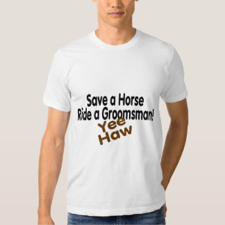 Save A Horse Ride A Groomsman Tee Shirt