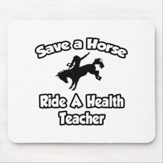 Save a Horse Ride a Health Teacher Mousepad