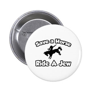 Save a Horse, Ride a Jew Pinback Button