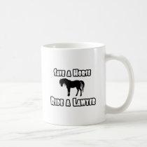 Save a Horse, Ride a Lawyer Classic White Coffee Mug