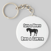 Save a Horse, Ride a Lawyer Key Chains