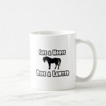 Save a Horse, Ride a Lawyer Classic White Coffee Mug