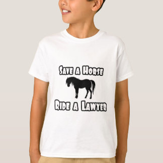 Save a Horse, Ride a Lawyer T-Shirt